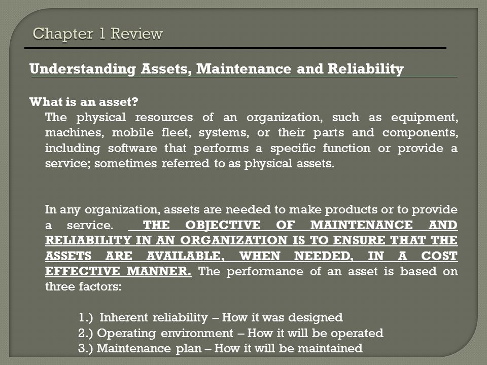 Chapter 1 Review Understanding Assets, Maintenance and Reliability