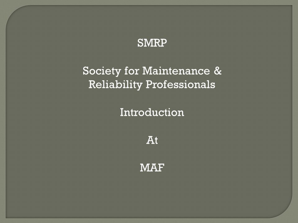 Society for Maintenance & Reliability Professionals Introduction