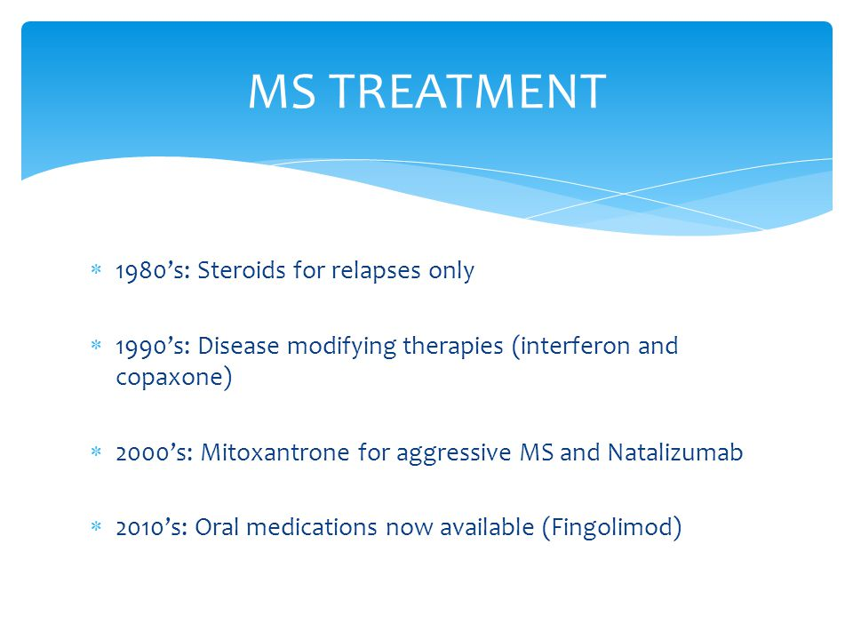 MS TREATMENT 1980's: Steroids for relapses only