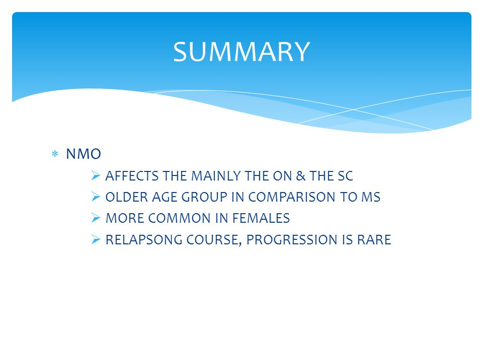 SUMMARY NMO AFFECTS THE MAINLY THE ON & THE SC