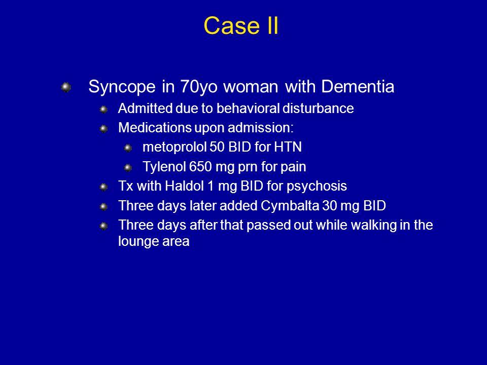 Case II Syncope in 70yo woman with Dementia