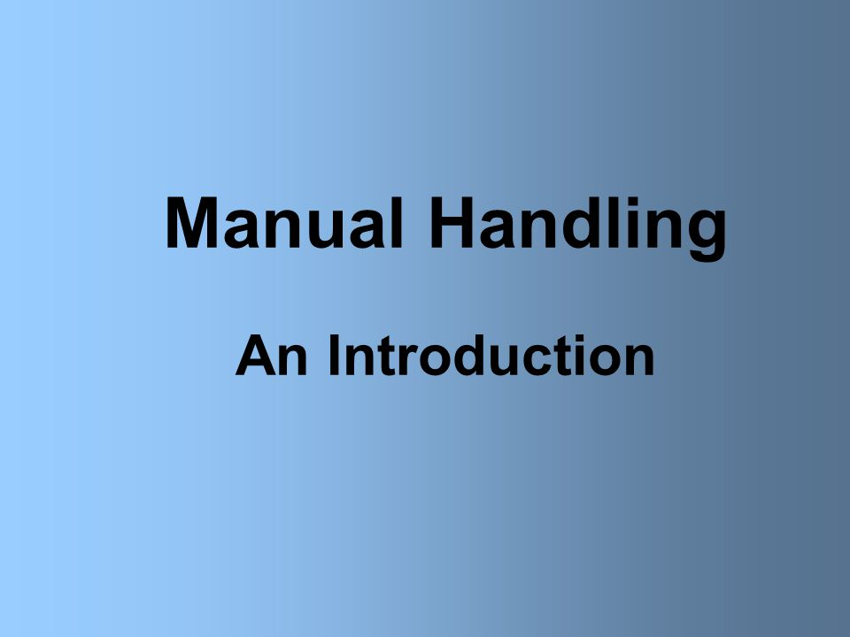 Manual Handling An Introduction