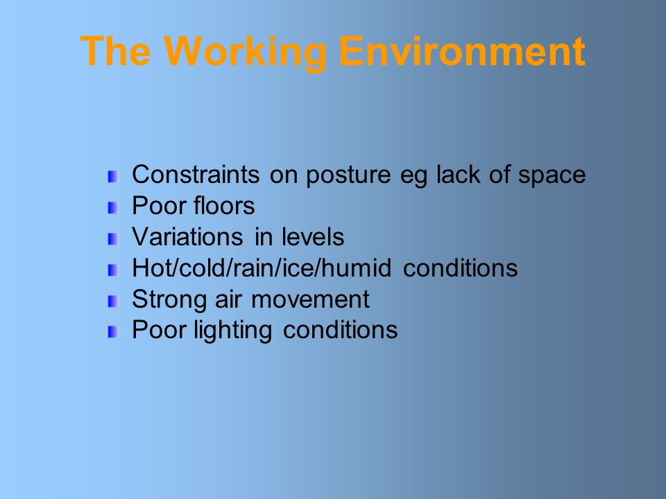 Human factors: Lighting, thermal comfort, working space, noise and vibration