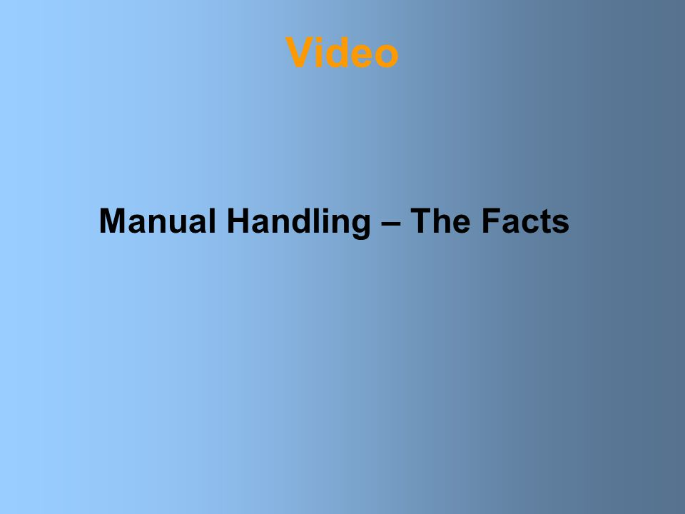 Video Manual Handling – The Facts