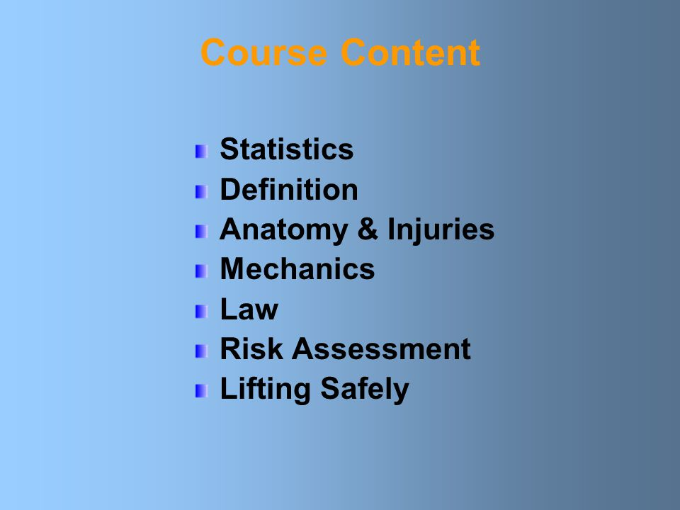 Course Content Statistics Definition Anatomy & Injuries Mechanics Law