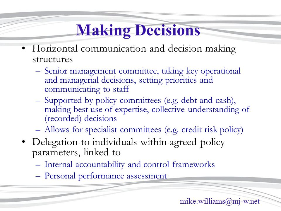 Making Decisions Horizontal communication and decision making structures.