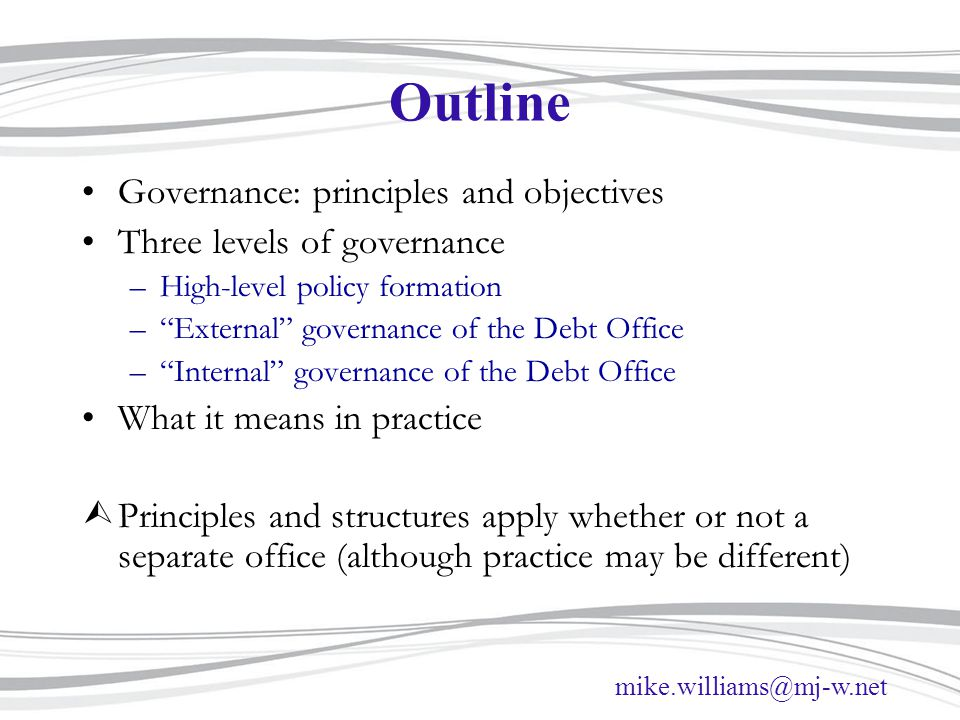 Outline Governance: principles and objectives