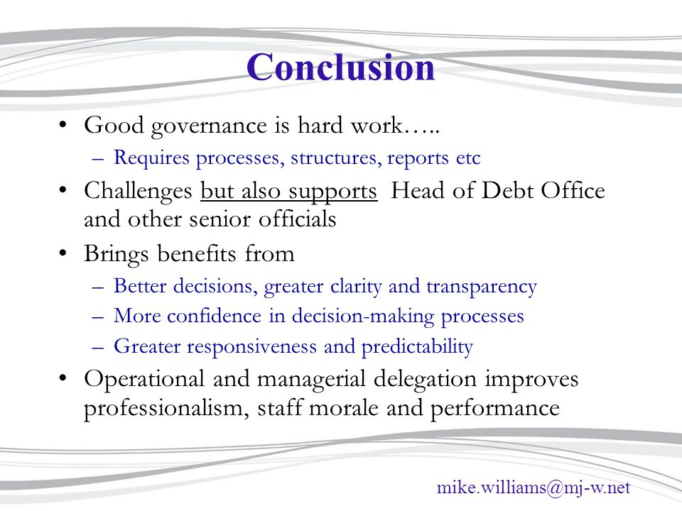 Conclusion Good governance is hard work…..