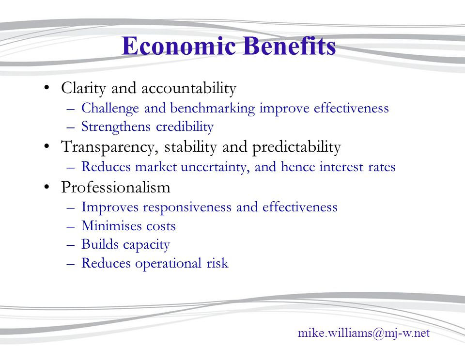 Economic Benefits Clarity and accountability