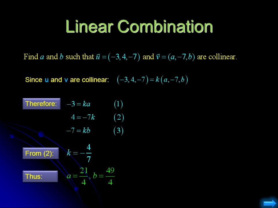 Linear Combination Since u and v are collinear: Therefore: From (2):