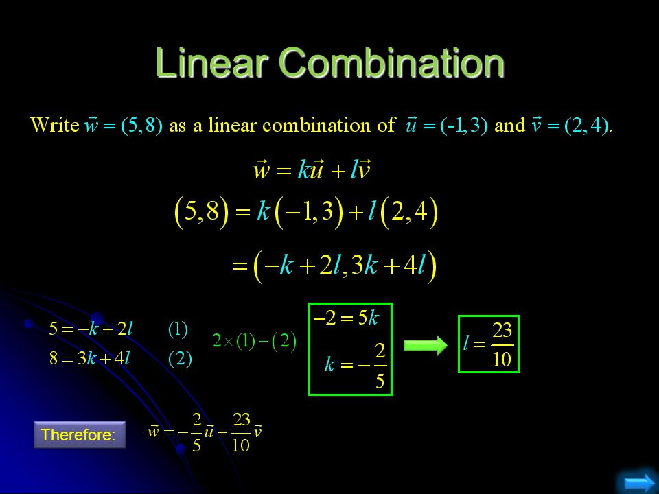 Linear Combination Therefore: