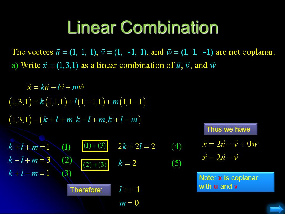 Linear Combination Thus we have Note: x is coplanar with u and v