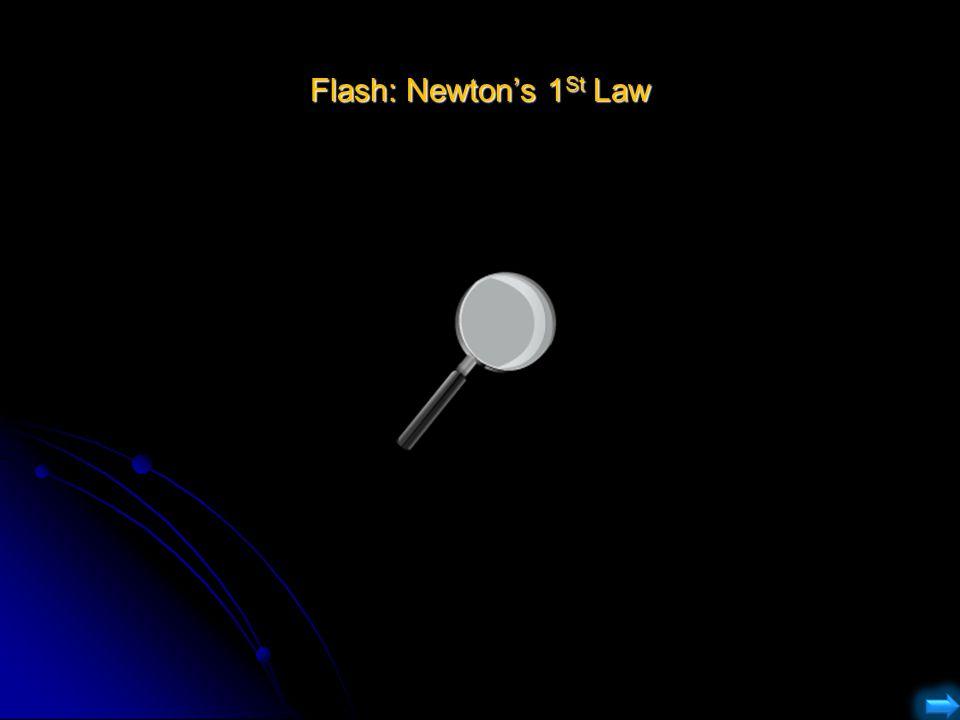 Flash: Newton's 1St Law