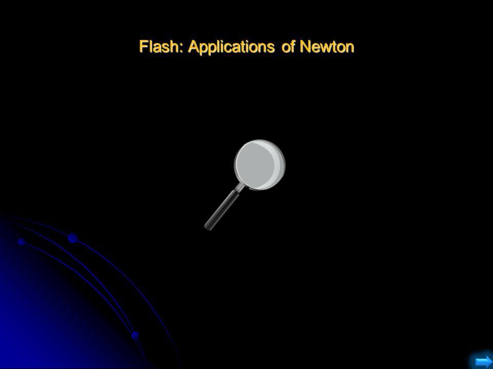 Flash: Applications of Newton