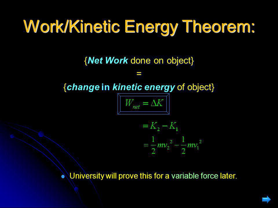 Work/Kinetic Energy Theorem: