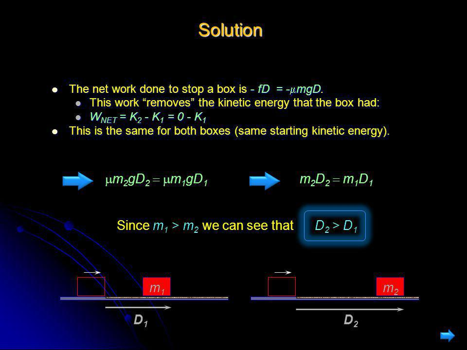 Solution mm2gD2 = mm1gD1 m2D2 = m1D1 m1 D1 m2 D2