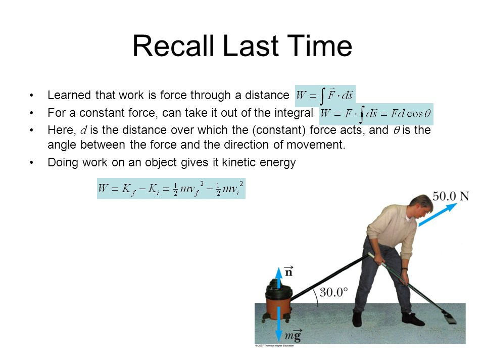 Recall Last Time Learned that work is force through a distance