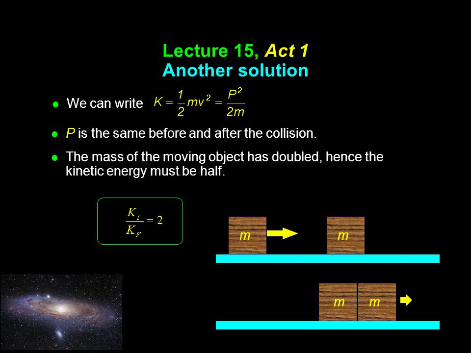 Lecture 15, Act 1 Another solution