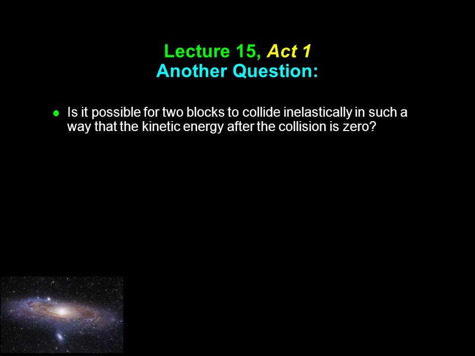 Lecture 15, Act 1 Another Question: