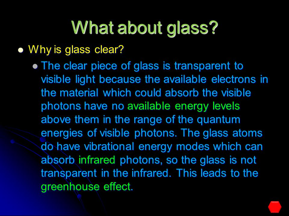 What about glass Why is glass clear
