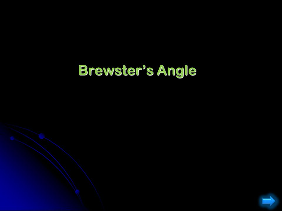 Brewster's Angle 1