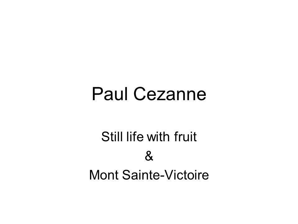 Still life with fruit & Mont Sainte-Victoire