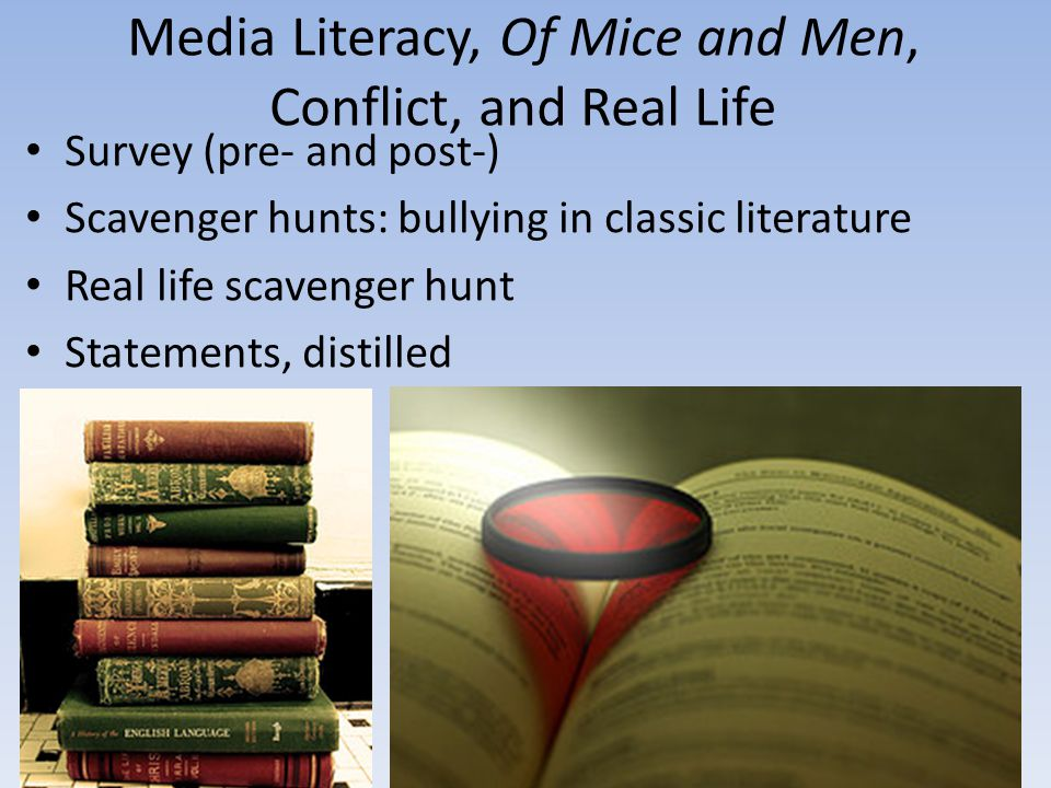 Media Literacy, Of Mice and Men, Conflict, and Real Life
