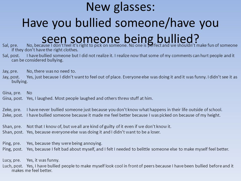 New glasses: Have you bullied someone/have you seen someone being bullied