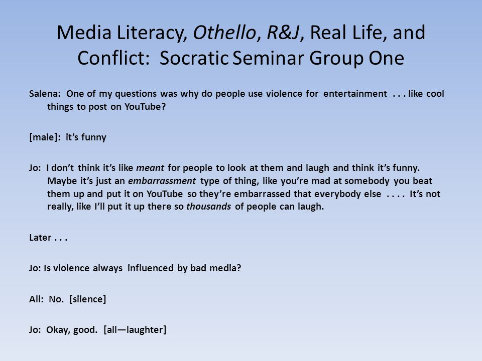 Media Literacy, Othello, R&J, Real Life, and Conflict: Socratic Seminar Group One