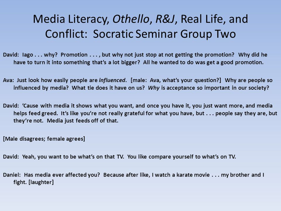 Media Literacy, Othello, R&J, Real Life, and Conflict: Socratic Seminar Group Two