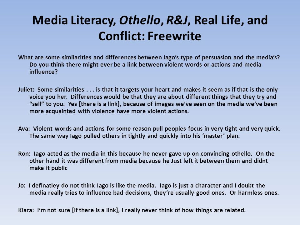 Media Literacy, Othello, R&J, Real Life, and Conflict: Freewrite