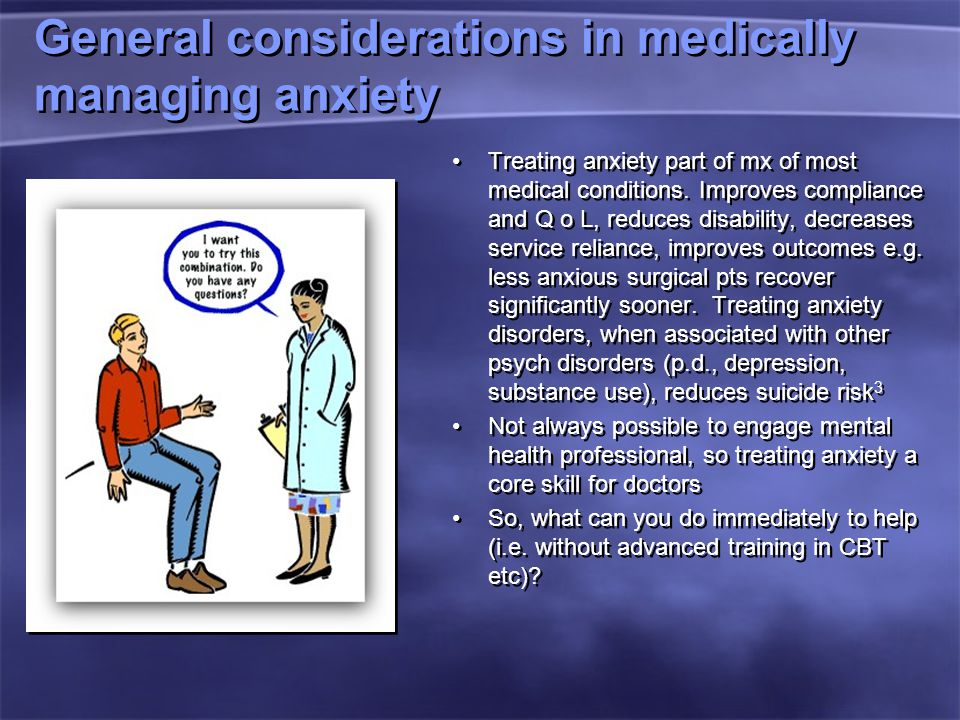 General considerations in medically managing anxiety