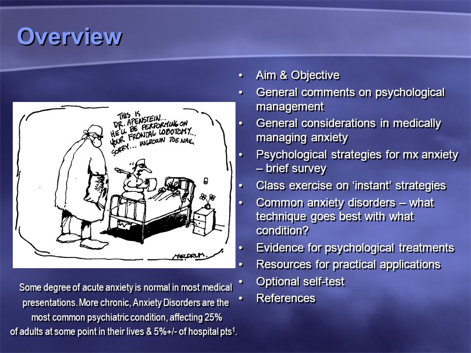 Overview Aim & Objective General comments on psychological management