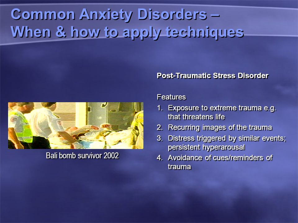 Common Anxiety Disorders – When & how to apply techniques