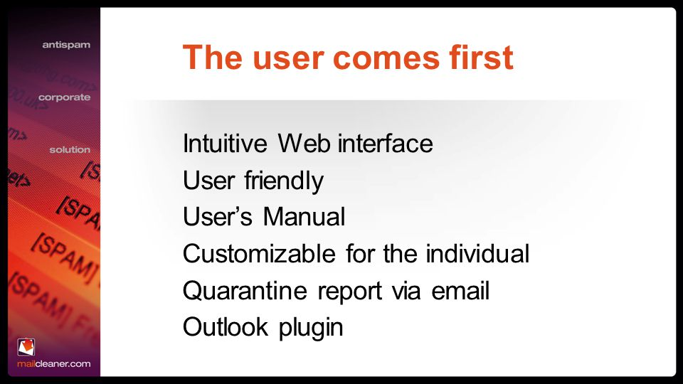 The user comes first Intuitive Web interface User friendly
