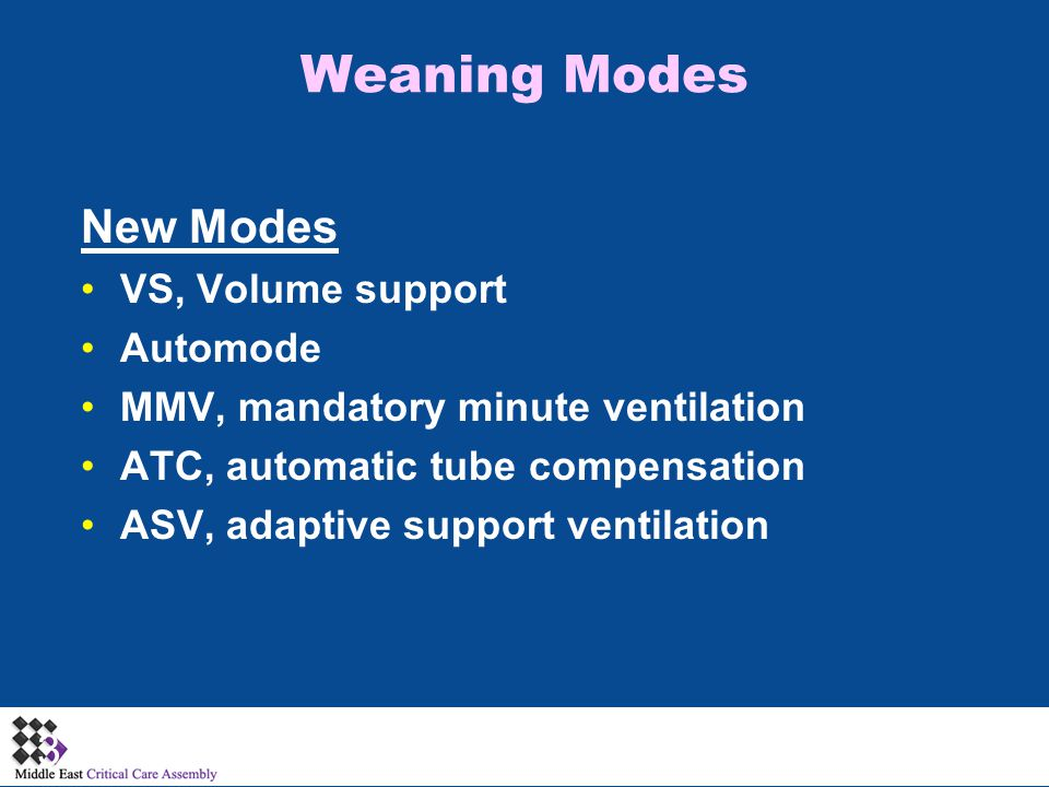 Weaning Modes New Modes VS, Volume support Automode