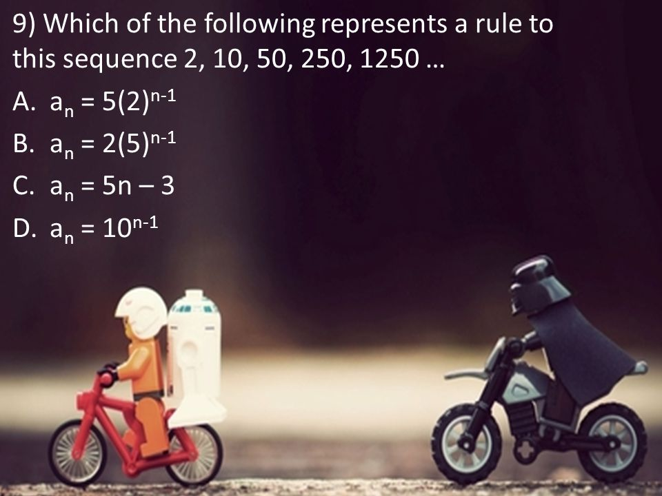 9) Which of the following represents a rule to this sequence 2, 10, 50, 250, 1250 …