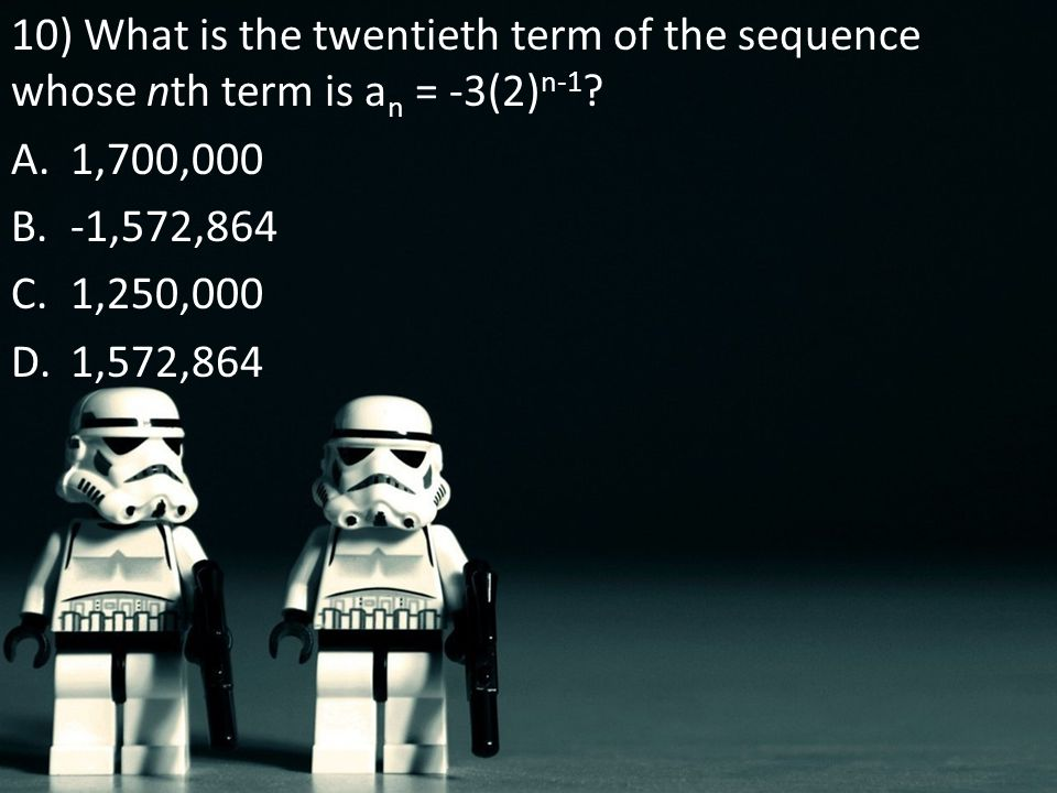 10) What is the twentieth term of the sequence whose nth term is an = -3(2)n-1