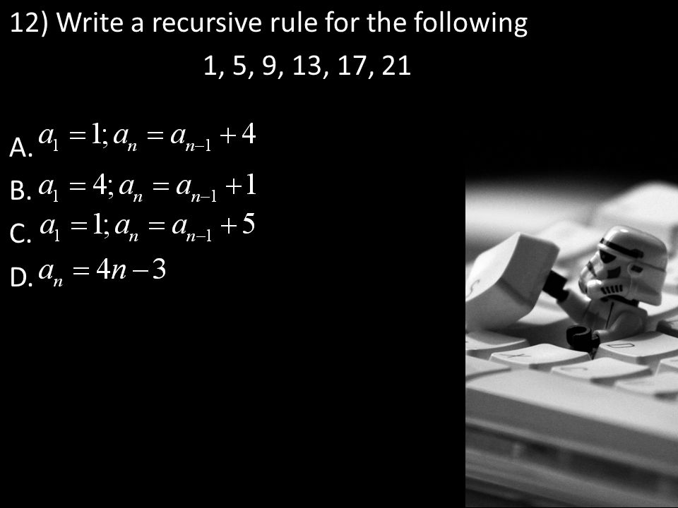 12) Write a recursive rule for the following