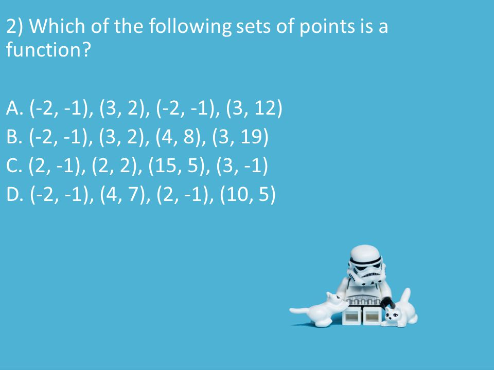 2) Which of the following sets of points is a function