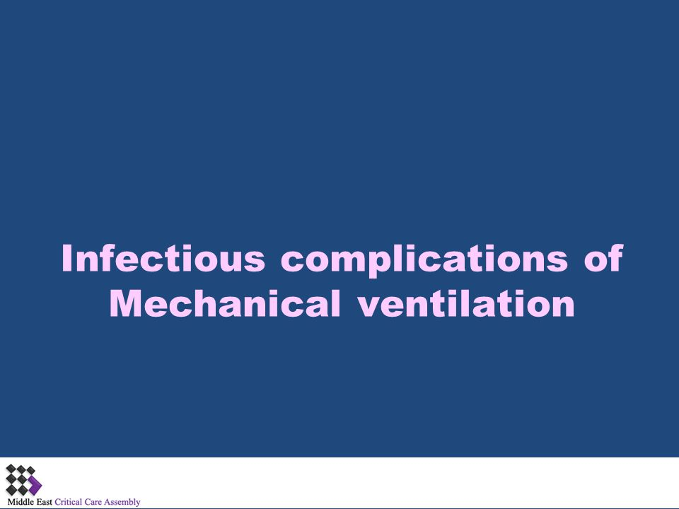 Infectious complications of Mechanical ventilation