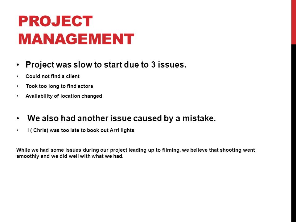 Project management Project was slow to start due to 3 issues.