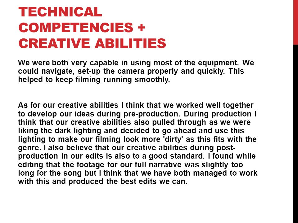 TECHNICAL COMPETENCIES + CREATIVE ABILITIES