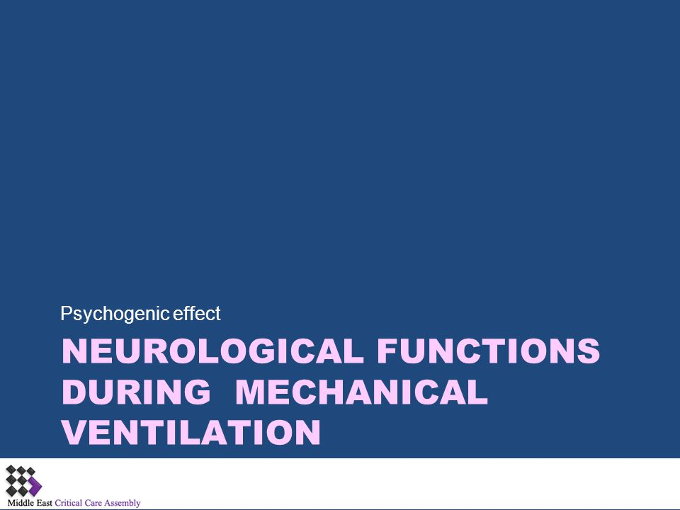 Neurological Functions during Mechanical Ventilation