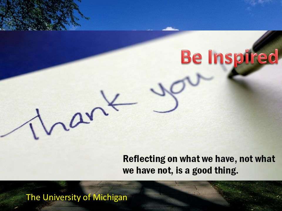 Be Inspired The University of Michigan