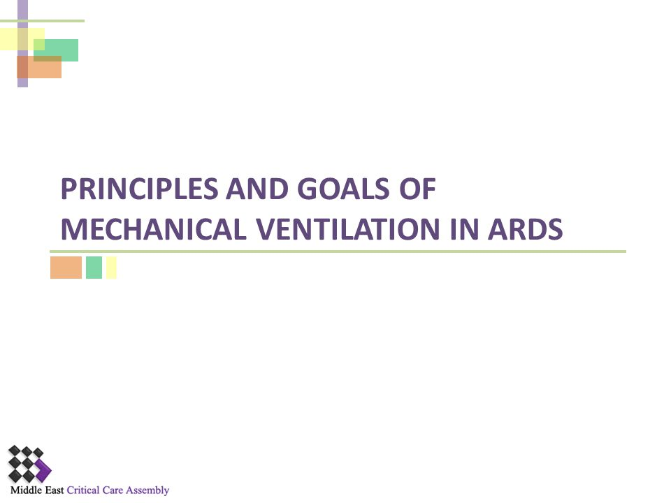 Principles and goals of mechanical ventilation in ards