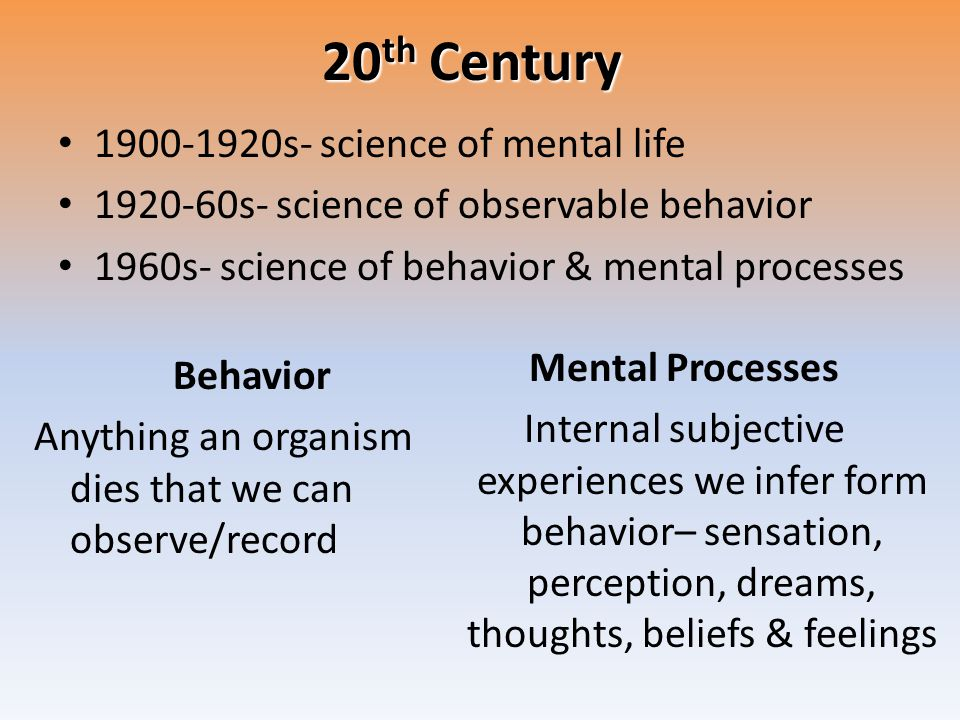 20th Century 1900-1920s- science of mental life
