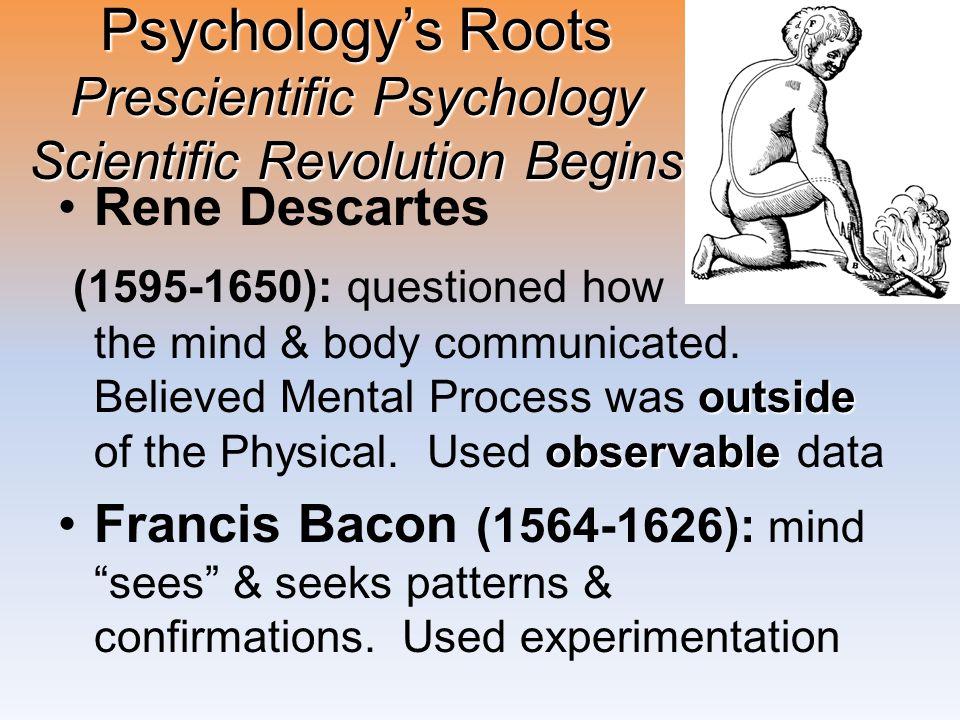 Psychology's Roots Prescientific Psychology Scientific Revolution Begins