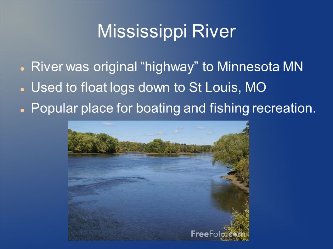 Mississippi River River was original highway to Minnesota MN