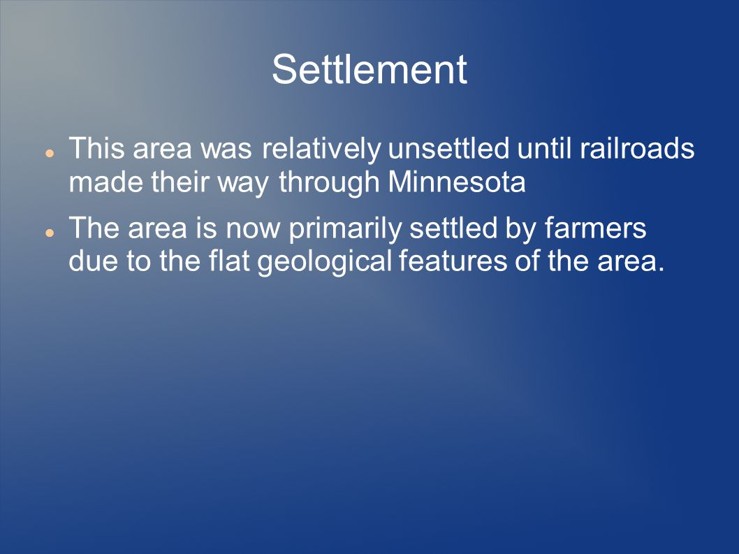 Settlement This area was relatively unsettled until railroads made their way through Minnesota.